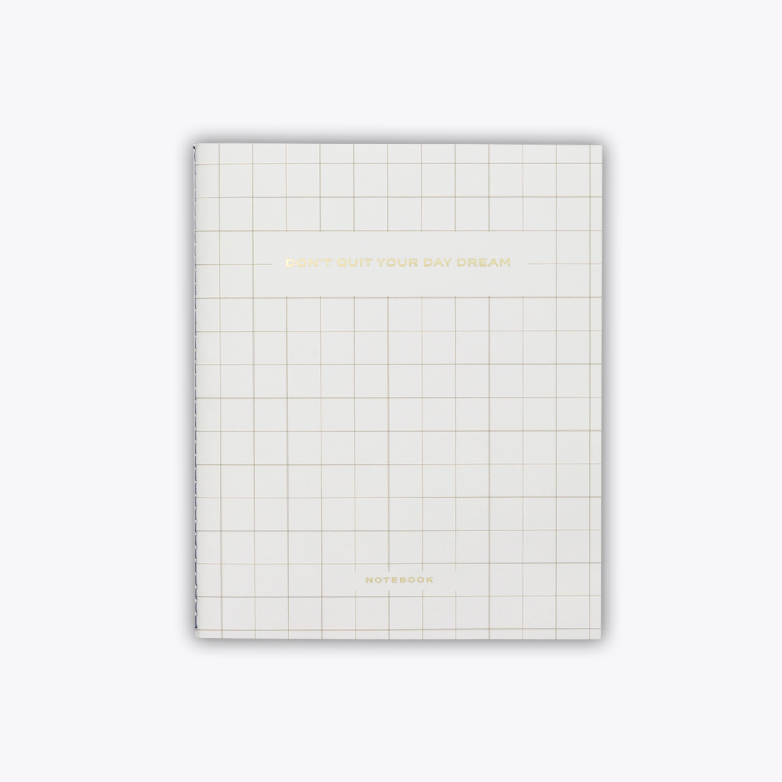 Don't Quit Your Day Dream Notebook